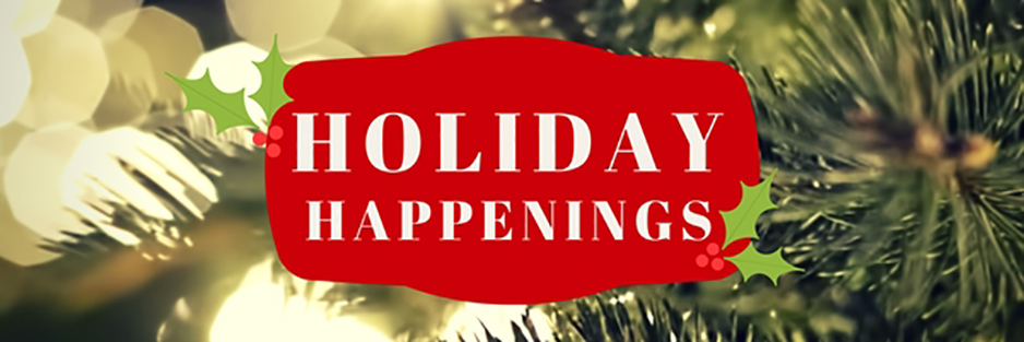 Holiday Happenings