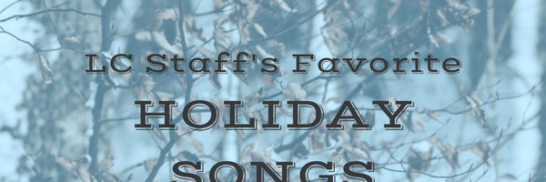 LC Staff's Favorite Holiday Songs