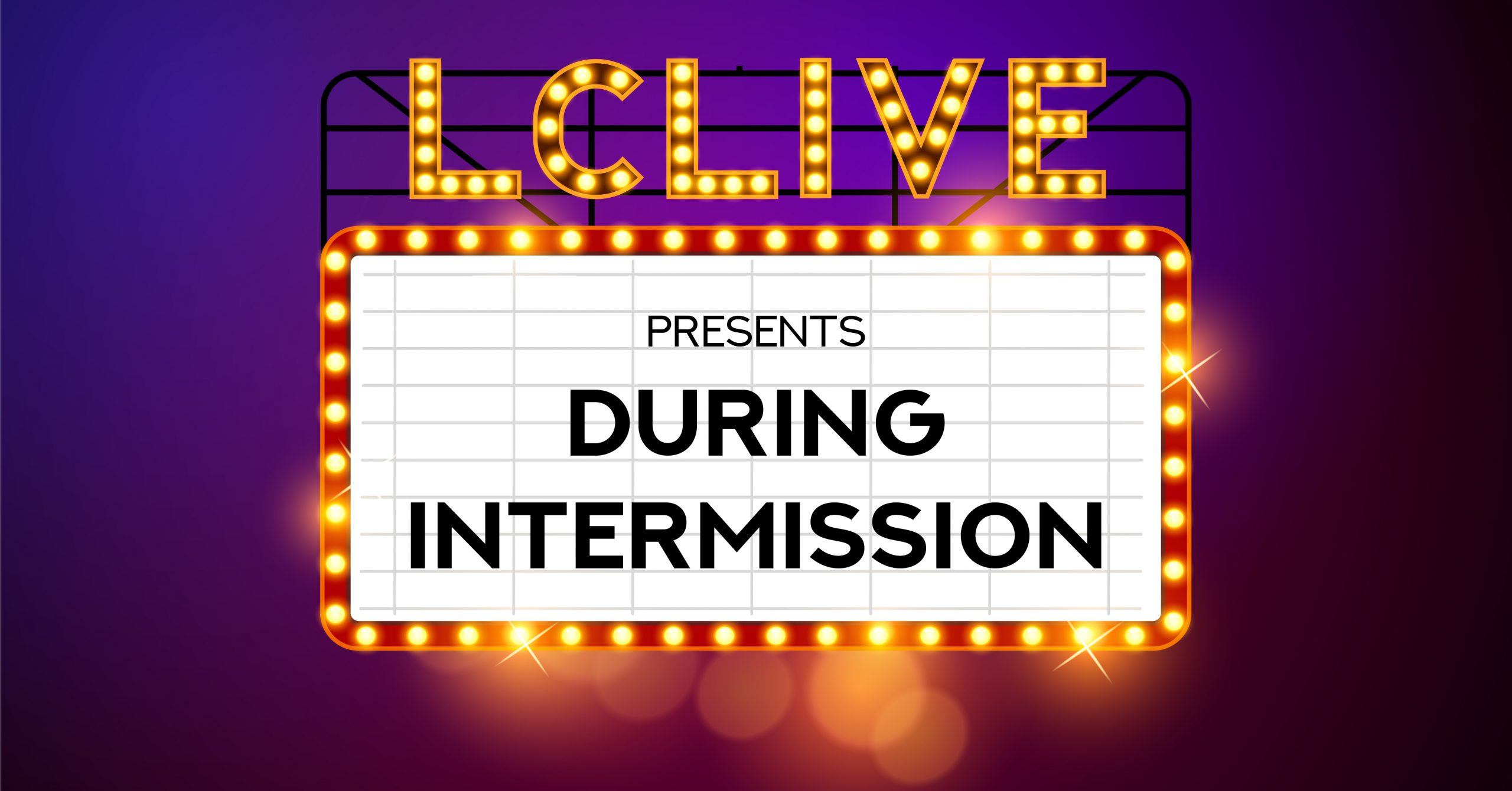 Welcome to During Intermission!' JUNK