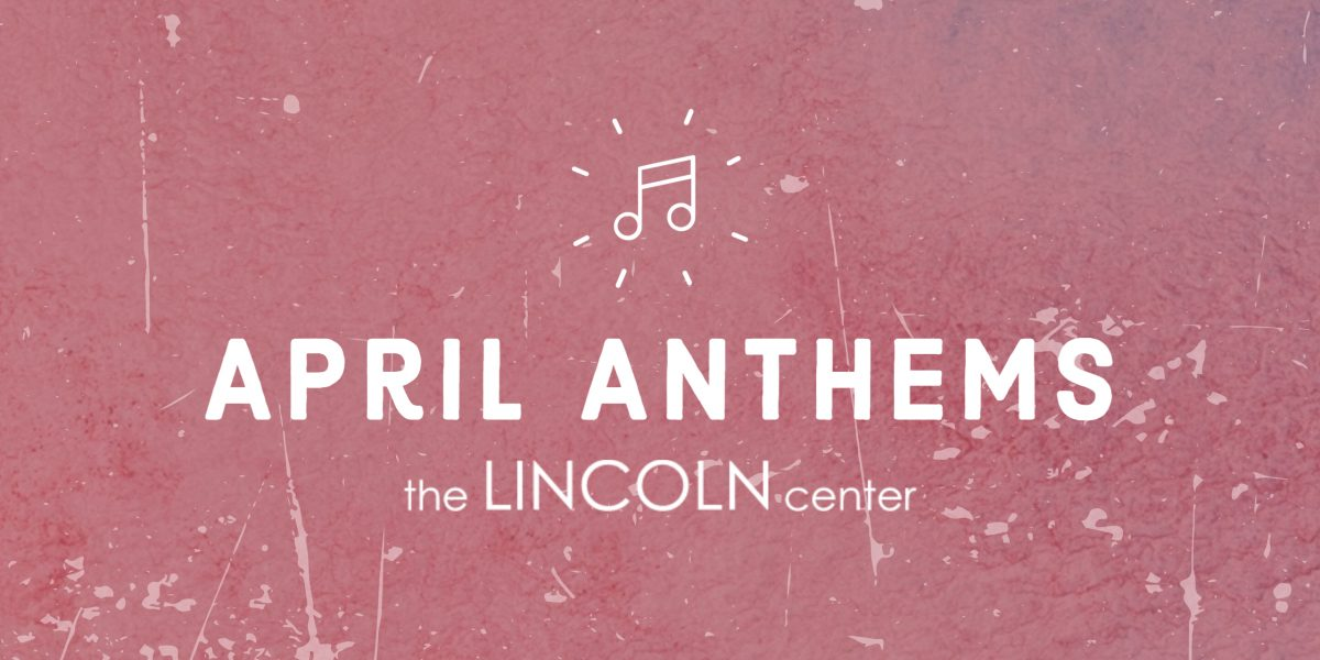 April Anthems | LC Staff Picks